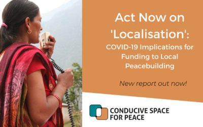 New report: Act Now on 'Localisation': COVID-19 Implications for Funding to Local Peacebuilding