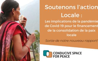 Nouveau rapport : SOUTENONS L'ACTION LOCALE: Les implications de la pandémie de Covid-19 pour le financement de la consolidation de la paix locale
