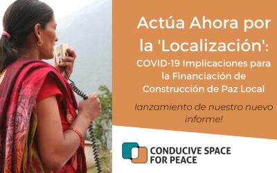 Nuevo informe: Actùa Ahora Por La 'Localización': COVID-19 Implicaciones para la Financiación de Construcción de Paz Local